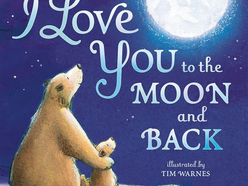 I Love You to the Moon and Back By Amelia Hepworth