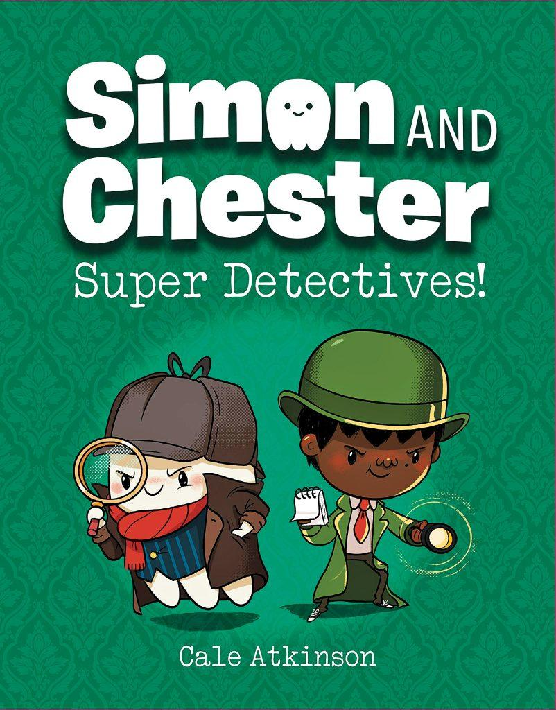 Simon and Chester Super Detectives By Cale Atkinson